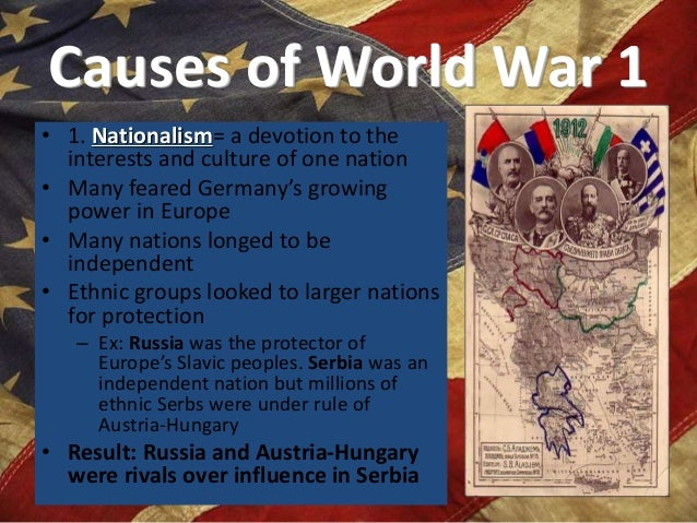 world war one nationalism essay The four main causes of world war i was militarism nationalism was pride and devotion to one's you can order a custom essay on causes of world war i now.