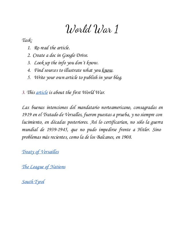World War 1 Task: 1. Re-read the article. 2. Create a doc in Google Drive. 3. Look up the info you don´t know. 4. Find sou...
