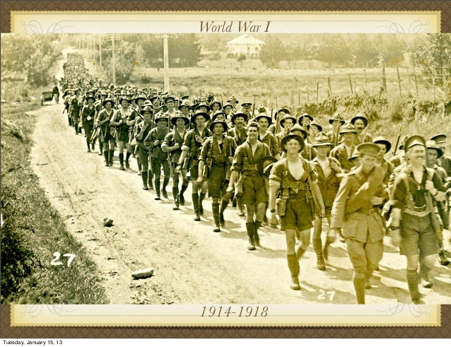 World War I                          1914-1918Tuesday, January 15, 13
