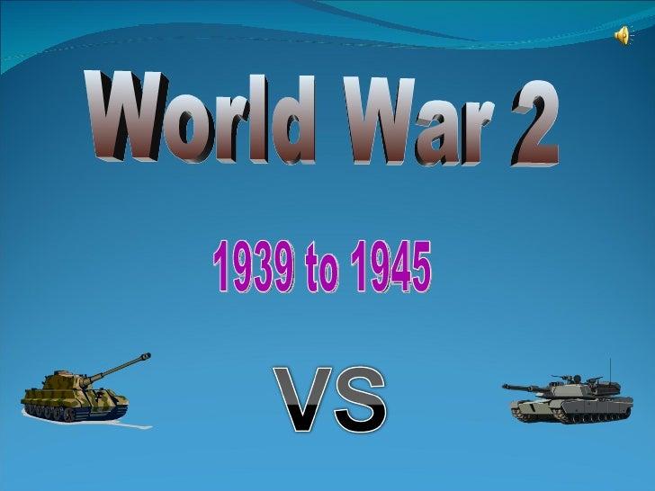 World War 2 1939 to 1945