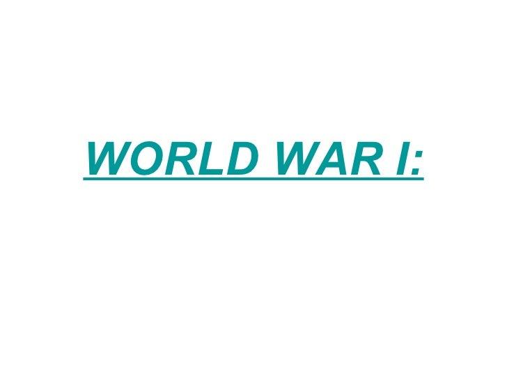 WORLD WAR I: