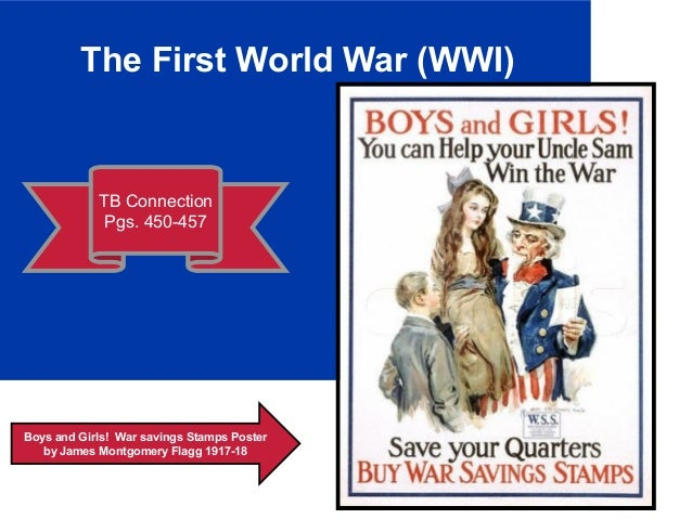 The First World War (WWI) TB Connection Pgs. 450-457 Boys and Girls! War savings Stamps Poster by James Montgomery Flagg 1...