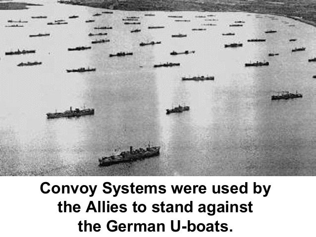 Convoy Systems were used by the Allies to stand against the German U-boats.