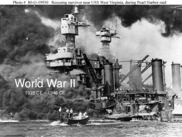 World War II  1935 CE – 1946 CE