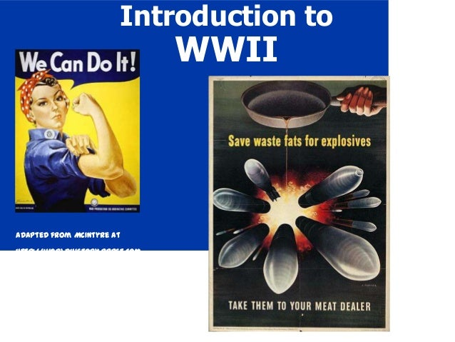 Introduction to WWII Adapted from McIntyre at http://worldhistory.pppst.com