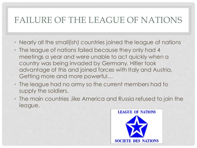 league of nations failure Having said this, in the 1920s, the league of nations failed to resolve many of  the issues it faced one instance where the league failed was vilna, 1920, where .