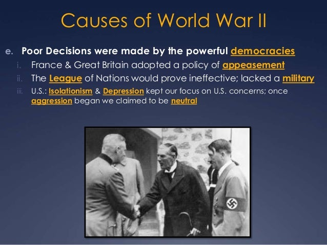 causes of wwii Start studying world war ii, set 2: causes of world war ii learn vocabulary, terms, and more with flashcards, games, and other study tools.