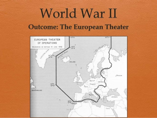 The European Theater 1.  Aggression in Europe a. b. c.  Italy invaded Ethiopia and took control in 1935 Spain's Civil War ...