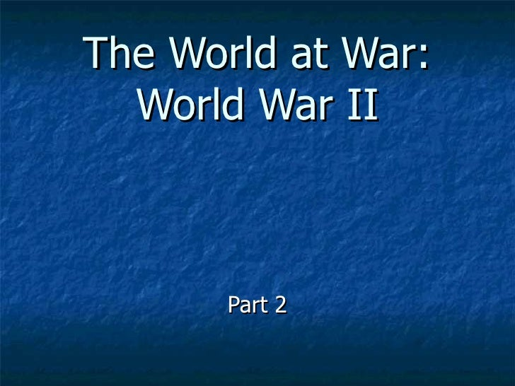 The World at War: World War II Part 2