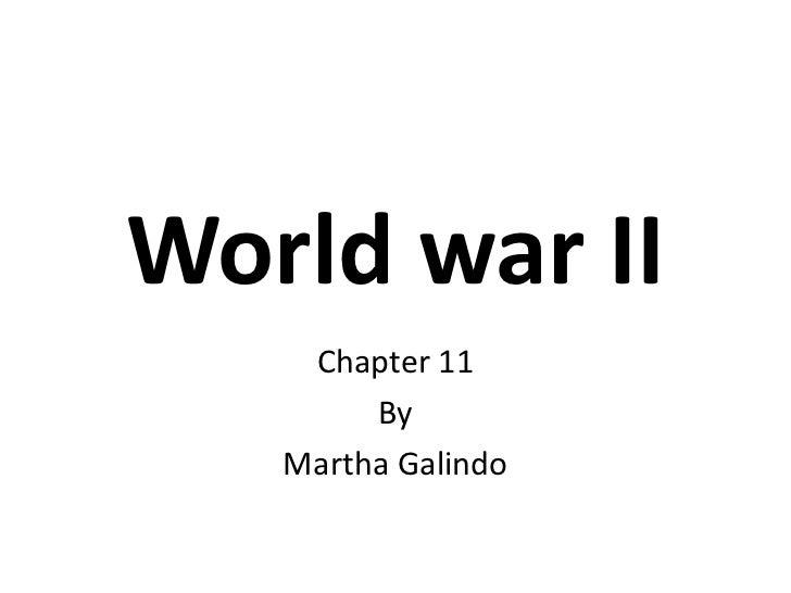 World war II    Chapter 11        By   Martha Galindo