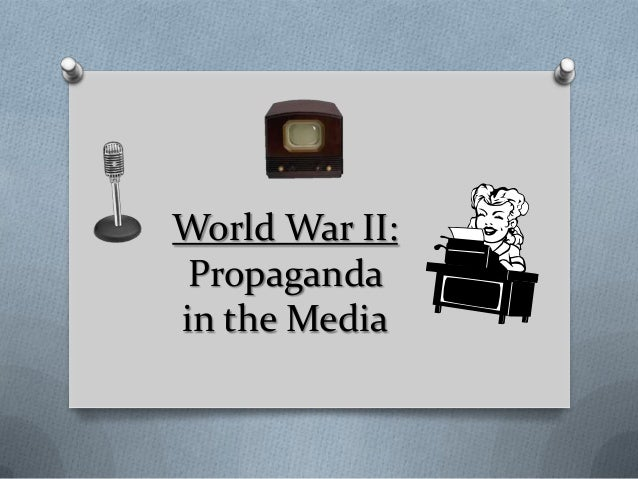 World War II: Propagandain the Media