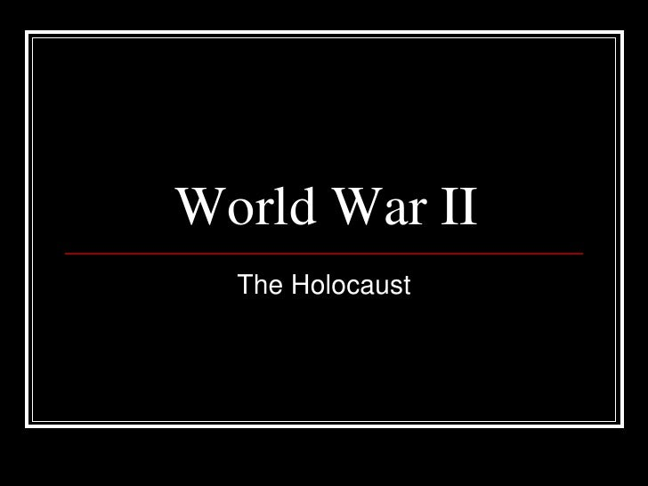 World War II   The Holocaust