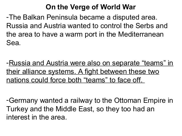 Many nations wanted control of the Balkan Peninsula to control access to the Mediterranean Sea.