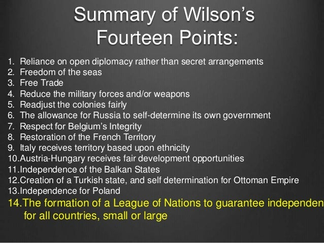 essay on woodrow wilson 14 points Fourteen points by woodrow wilson essay 932 words 4 pages world war i was  a period when countries faced economic, political, social, and cultural.