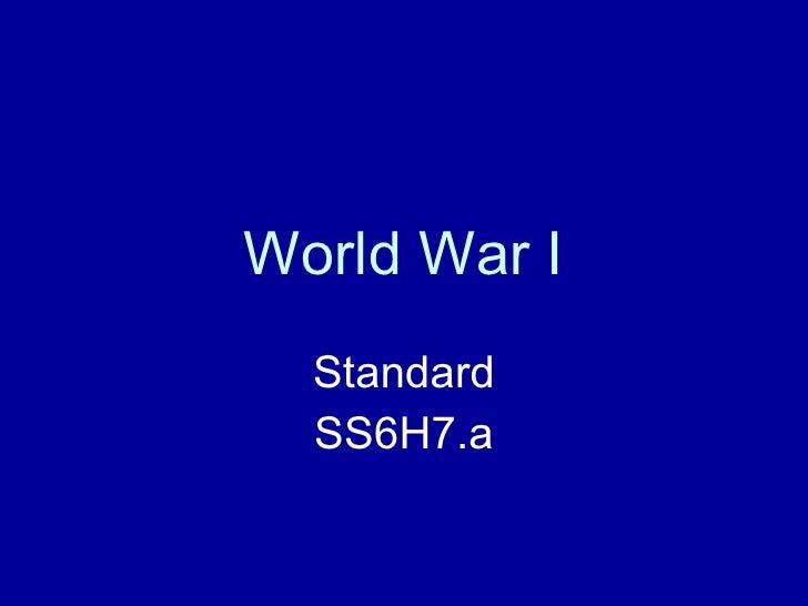 World War I Standard SS6H7.a