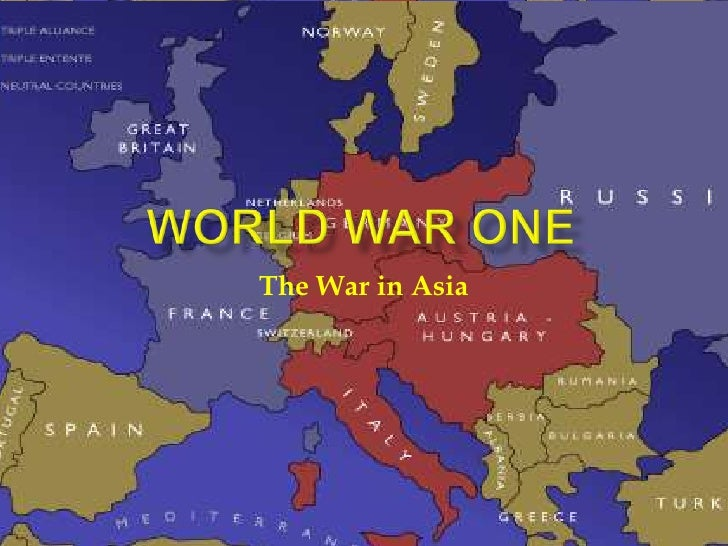 WORLD WAR ONE<br />The War in Asia<br />