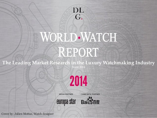 The  Leading  Market  Research  in  the  Luxury  Watchmaking  Industry	 Since  2004	 ! 2014 MEDIA	   PARTNER	    CHINA	   ...