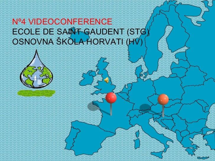 Nº4  VIDEOCONFERENCE  ECOLE DE  SAINT GAUDENT (STG) OSNOVNA ŠKOLA  HORVATI (HV)