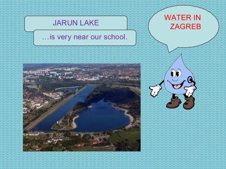 WATER IN  ZAGREB JARUN LAKE … is very near our school.