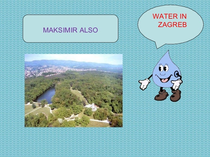 WATER IN  ZAGREB MAKSIMIR ALSO