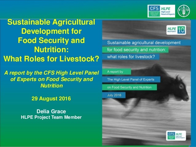 Sustainable Agricultural Development for Food Security and Nutrition: What Roles for Livestock? A report by the CFS High L...
