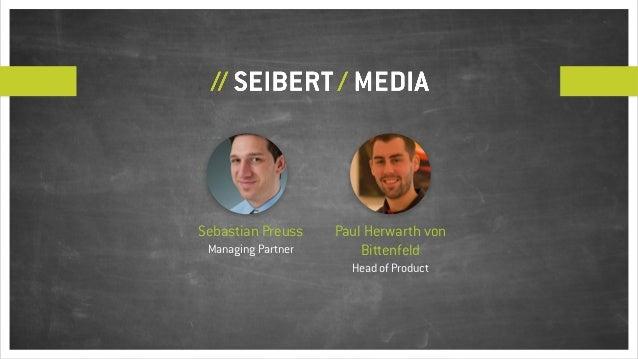Sebastian Preuss Managing Partner Paul Herwarth von Bittenfeld Head of Product