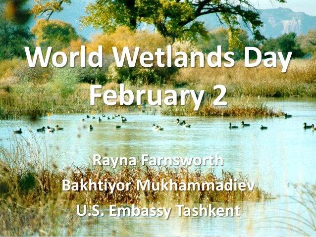 World Wetlands Day February 2 Rayna Farnsworth Bakhtiyor Mukhammadiev U.S. Embassy Tashkent