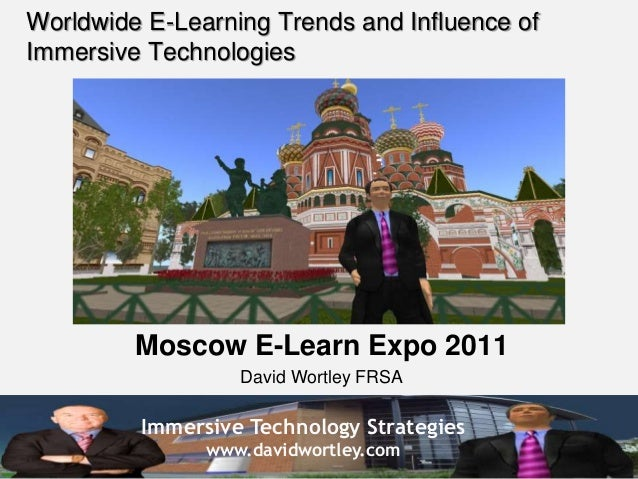 Immersive Technology Strategies www.davidwortley.com Worldwide E-Learning Trends and Influence of Immersive Technologies M...