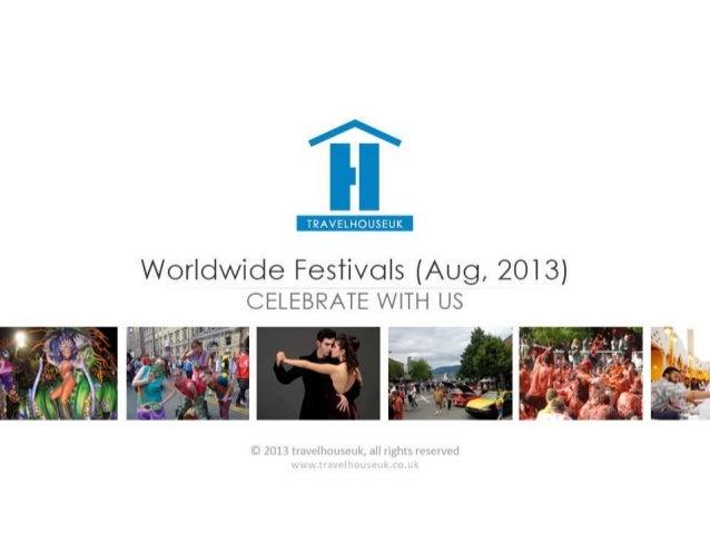 World Festivals (August, 2013) : Celebrate With TravelHouseUK