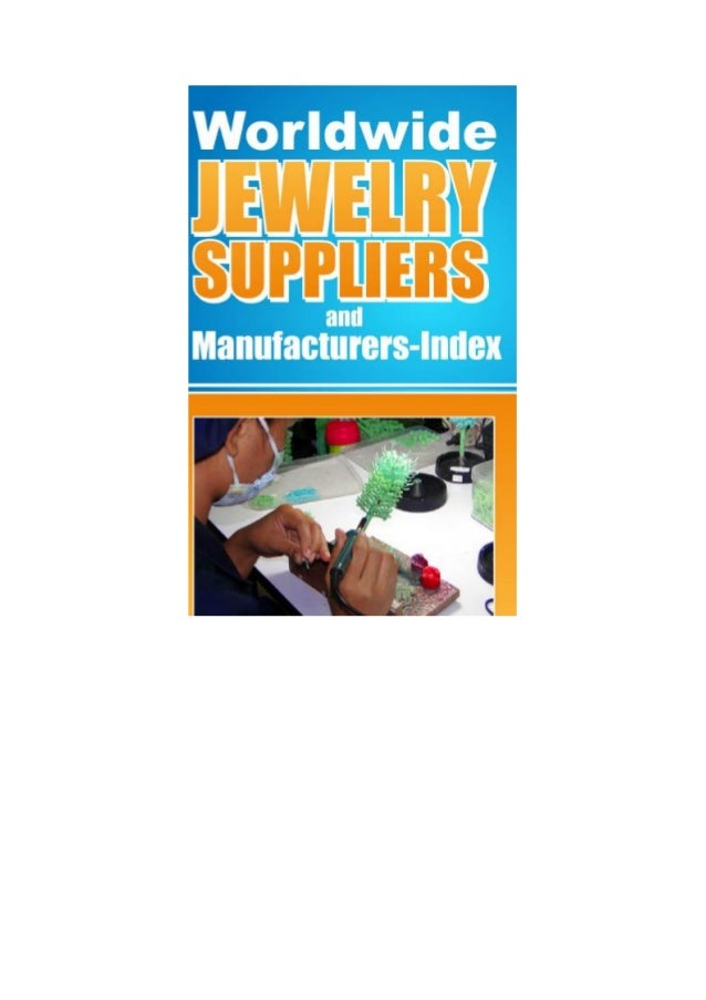 Worldwide Jewelry Suppliers and Manufacturers-Index www.yarivgai.com COPYRIGHT © 2013 NAM CHAI ALL RIGHTS RESERVED Page2 W...