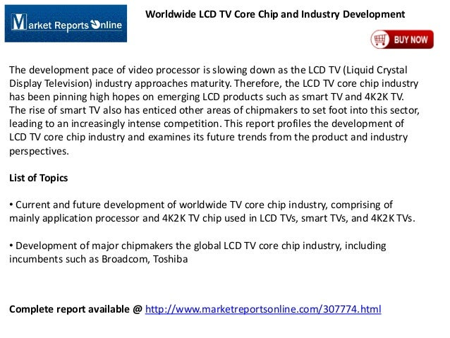 Worldwide LCD TV Core Chip and Industry Development  The development pace of video processor is slowing down as the LCD TV...