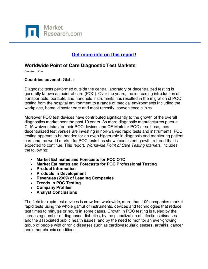 Get more info on this report!Worldwide Point of Care Diagnostic Test MarketsDecember 1, 2010Countries covered: GlobalDiagn...