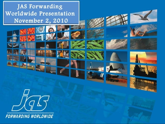 JAS Forwarding Worldwide Presentation November 2, 2010