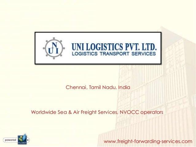 Chennai, Tamil Nadu, IndiaWorldwide Sea & Air Freight Services, NVOCC operators                             www.freight-fo...
