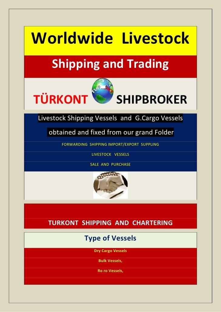Worldwide Livestock    Shipping and TradingTÜRKONT                         SHIPBROKERLivestock Shipping Vessels and G.Carg...