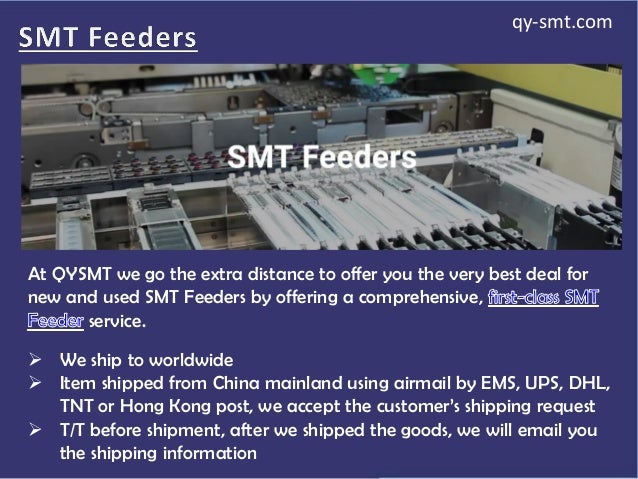 At QYSMT we go the extra distance to offer you the very best deal for new and used SMT Feeders by offering a comprehensive...