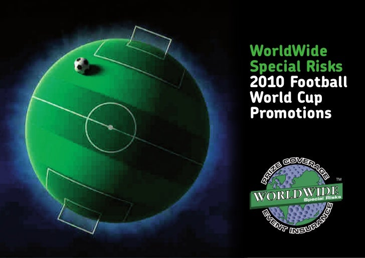 WorldWide Special Risks 2010 Football World Cup Promotions