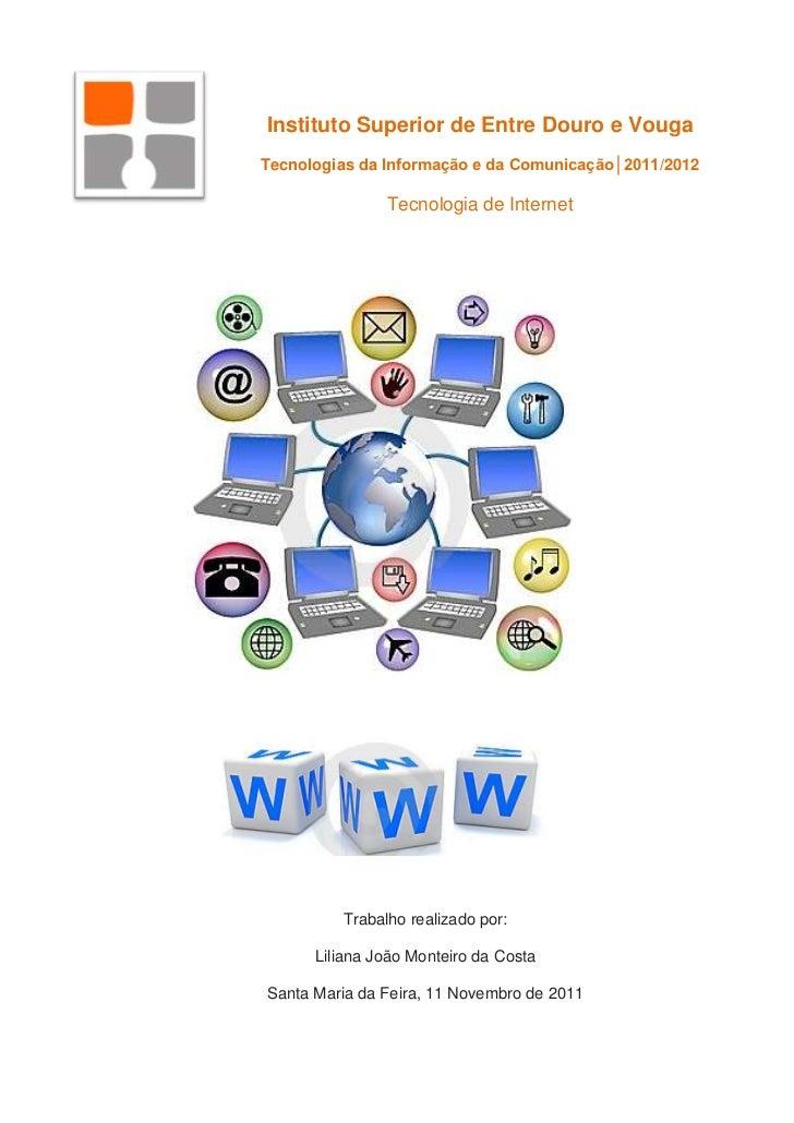 Instituto Superior de Entre Douro e VougaTecnologias da Informação e da Comunicação│2011/2012               Tecnologia de ...