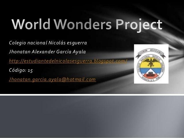 Colegio nacional Nicolás esguerra Jhonatan Alexander García Ayala http://estudiantedelnicolasesguerra.blogspot.com/ Código...