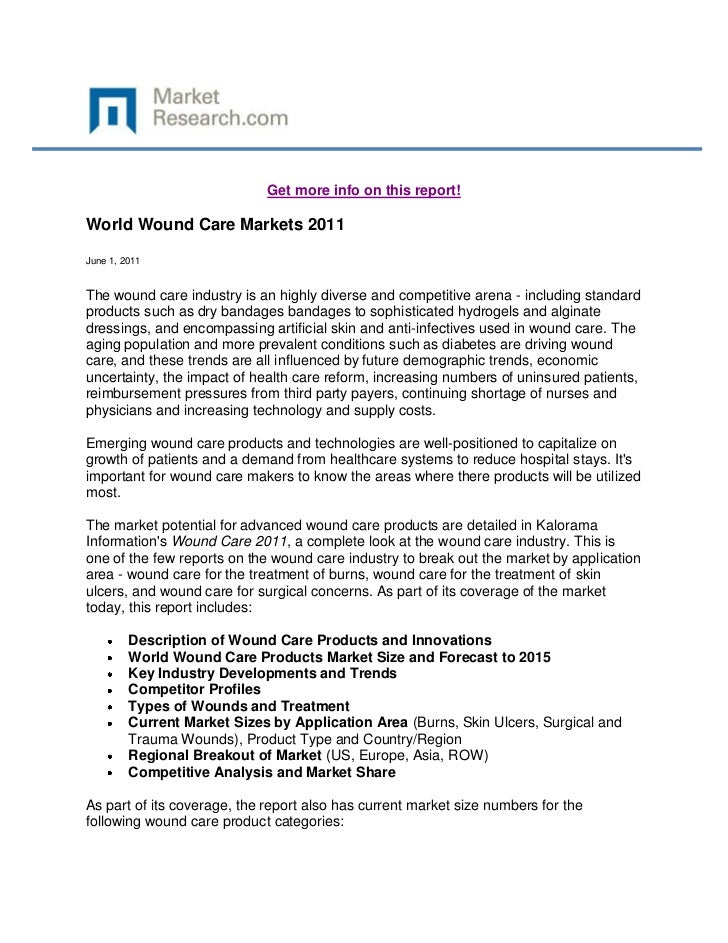 Get more info on this report!World Wound Care Markets 2011June 1, 2011The wound care industry is an highly diverse and com...