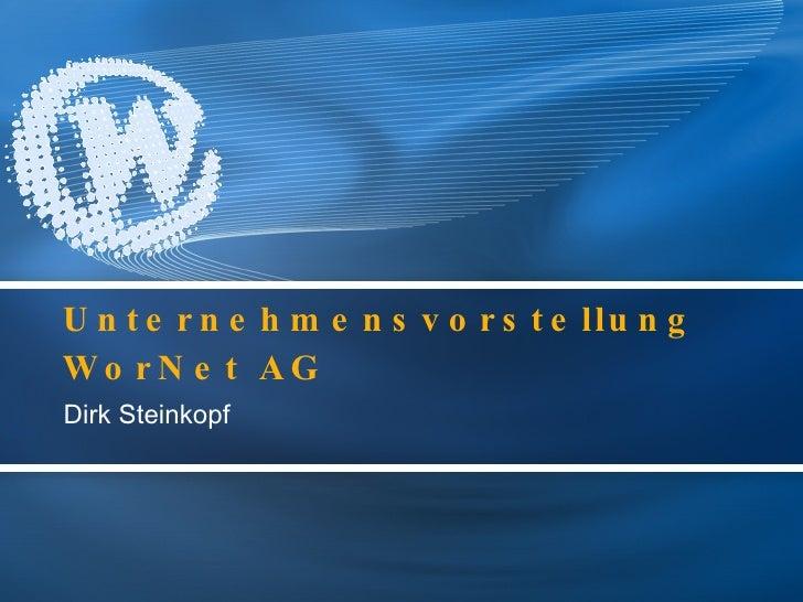 Unternehmensvorstellung  WorNet AG Dirk Steinkopf