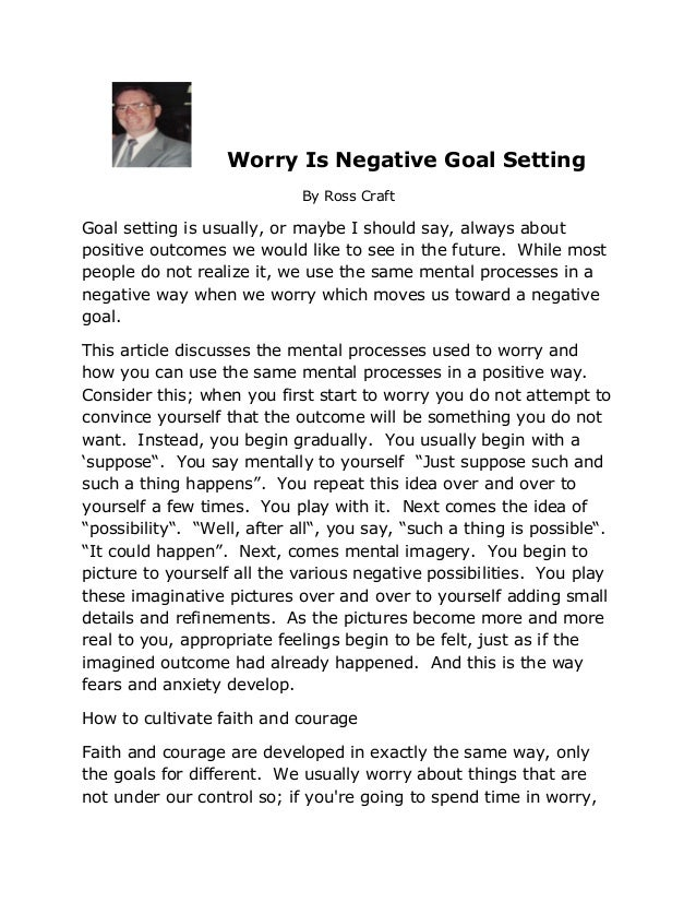 Worry Is Negative Goal Setting                             By Ross CraftGoal setting is usually, or maybe I should say, al...