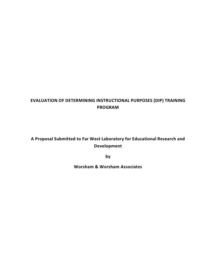 EVALUATION OF DETERMINING INSTRUCTIONAL PURPOSES (DIP) TRAINING PROGRAM<br />A Proposal Submitted to Far West Laboratory f...