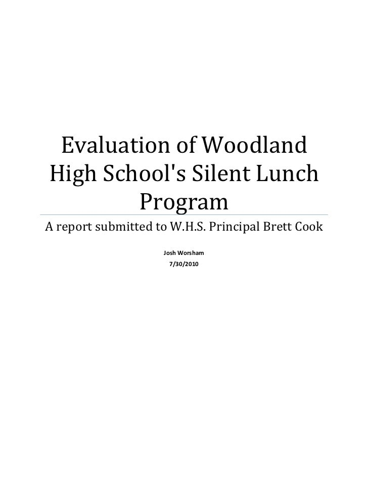 Evaluation of Woodland High School's Silent Lunch ProgramA report submitted to W.H.S. Principal Brett CookJosh Worsham7/30...