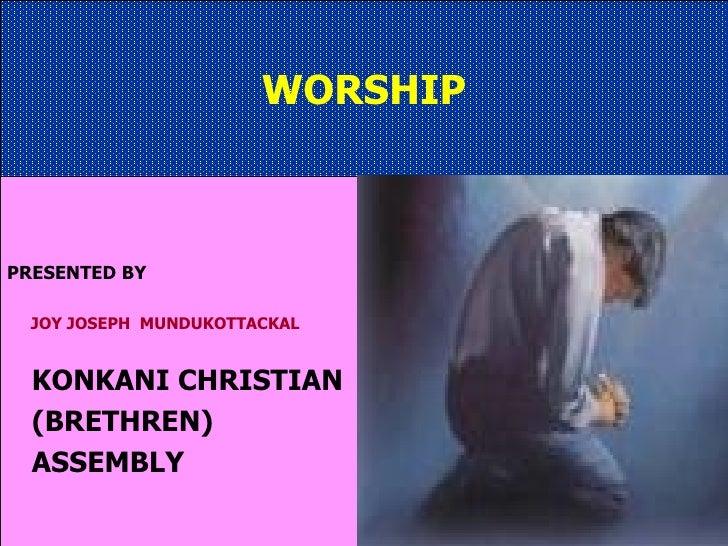 WORSHIP PRESENTED BY JOY JOSEPH  MUNDUKOTTACKAL KONKANI CHRISTIAN  (BRETHREN) ASSEMBLY