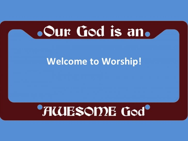 Welcome to Worship!