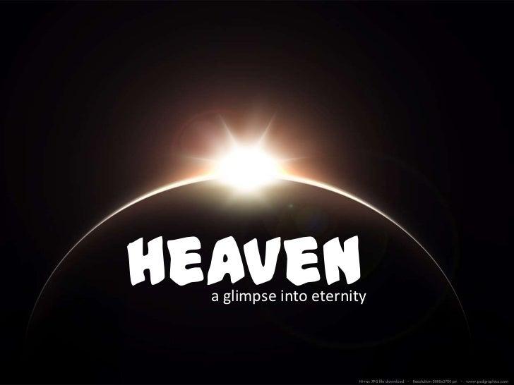 Heaven  a glimpse into eternity