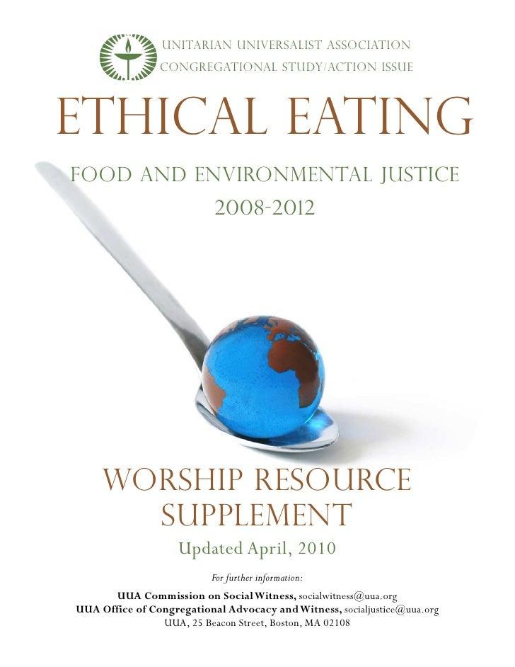 UNITARIAN UNIVERSALIST Association                CONGREGATIONAL STUDY/ACTION ISSUEETHICAL EATINGFOOD AND ENVIRONMENTAL JU...