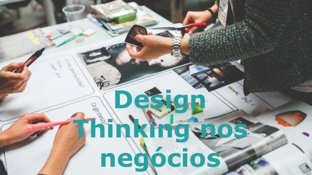 1P a g e Design Thinking nos negócios