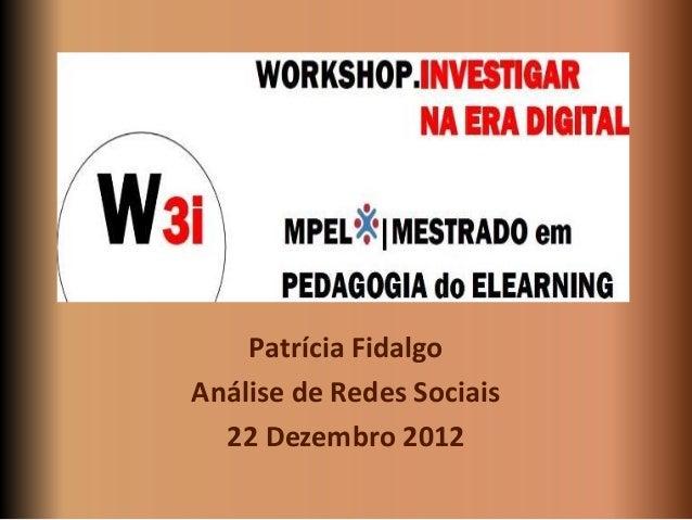 Patrícia FidalgoAnálise de Redes Sociais  22 Dezembro 2012